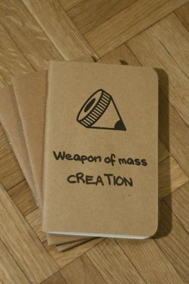 Weapon of mass Creation - Handmade Notebook