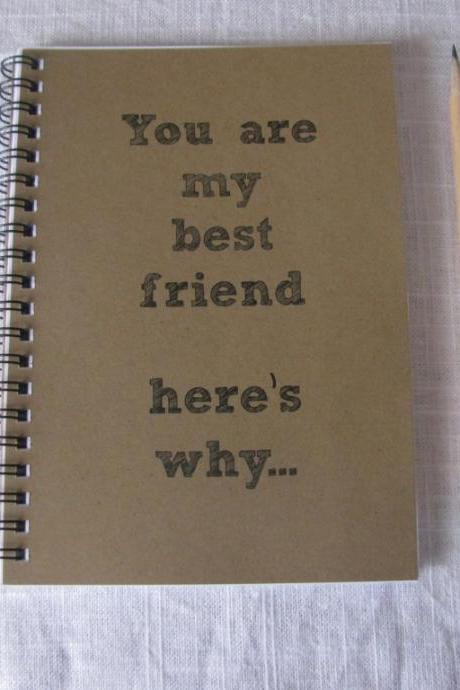 You are my best friend here's why... 5 x 7 journal