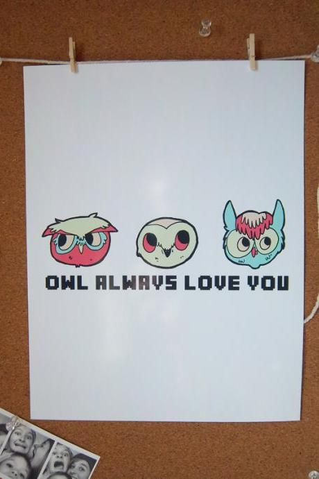 Owl Always Love You Print - 8.5 x 11
