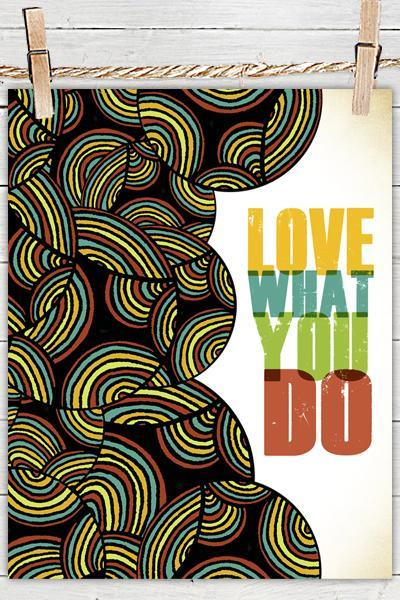 Quote Poster Print 8x10 - Love What You Do - of Tribal Illustration for Your Wall Decor