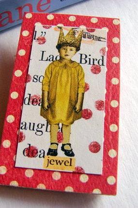Jewel - Little Girl Wearing a Crown - Inspirational Paper and Chipboard Collage Decoupage Pin Brooch Badge - Retro Vintage